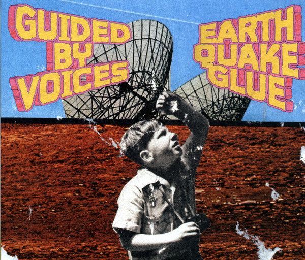 Album cover for Earthquake Glue by Guided By Voices