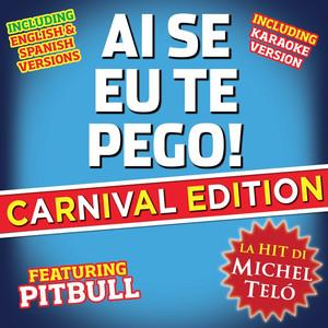 Michel Telo' - Ai Se Eu Te Pego (Nossa) [Carnival Edition]