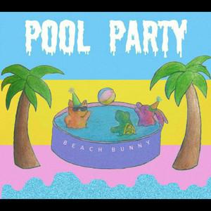 Pool Party - Beach Bunny