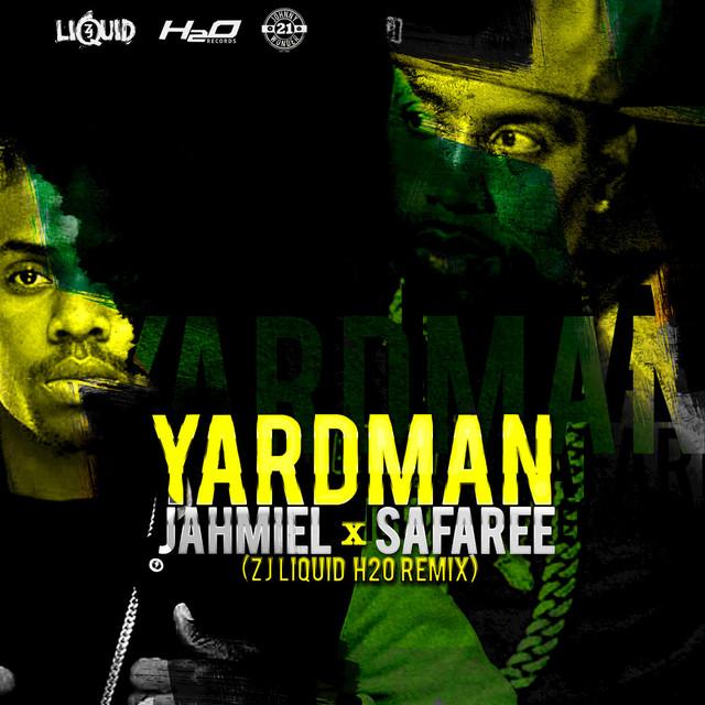 Yard Man (ZJ Liquid H2O Remix)