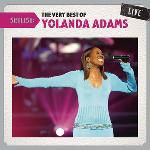 Setlist: The Very Best Of Yolanda Adams LIVE album