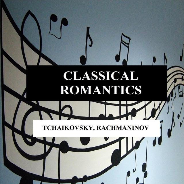 Classical Romantics - Tchaikovsky, Rachmaninov Albumcover