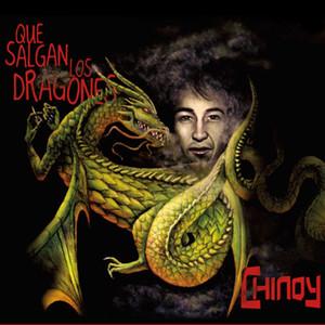 Que Salgan los Dragones - Chinoy