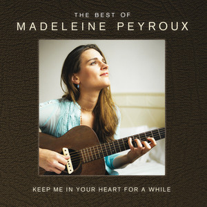 Keep Me In Your Heart For A While: The Best Of Madeleine Peyroux Albumcover