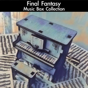 Final Fantasy Music Box Collection - Nobuo Uematsu