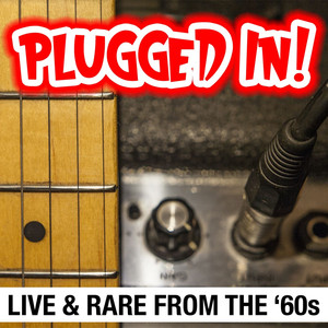 Plugged In! Live & Rare From The '60s