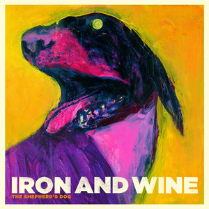 The Shepherd's Dog - Iron And Wine