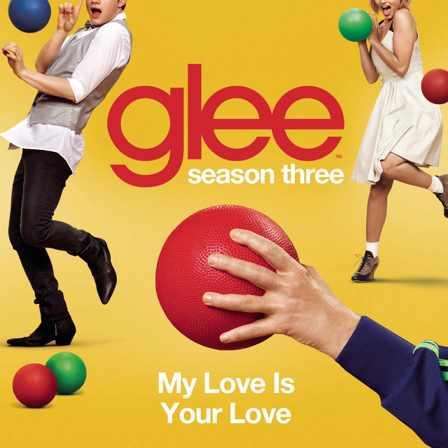 My Love Is Your Love (Glee Cast Version) by Glee Cast on Spotify