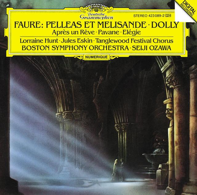Faure: Pelléas et Mélisande