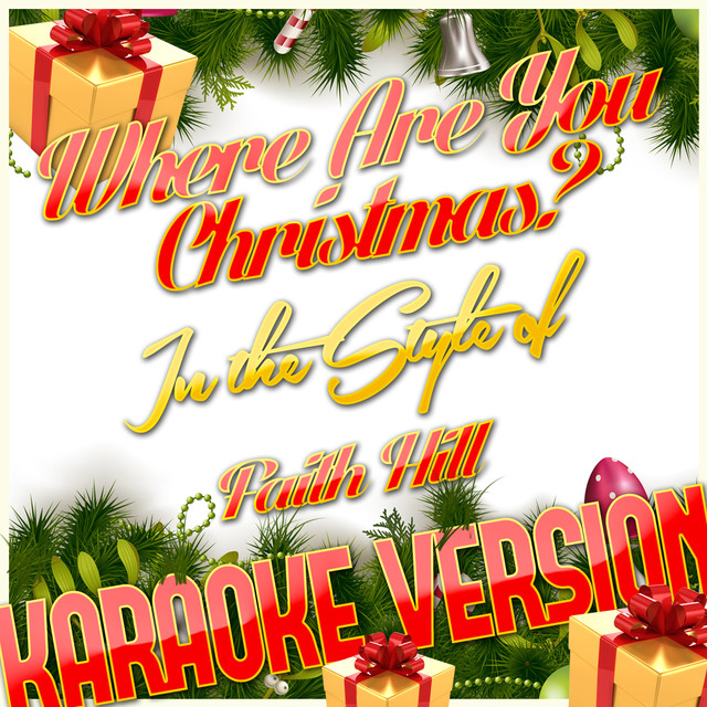 Where Are You Christmas? (In the Style of Faith Hill) [Karaoke Version] - Single by Karaoke - Ameritz on Spotify