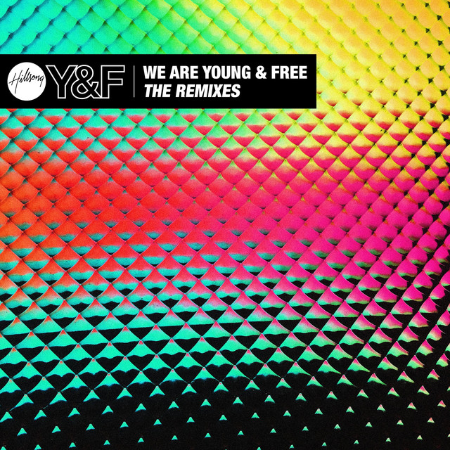 We Are Young & Free - The Remixes Albumcover