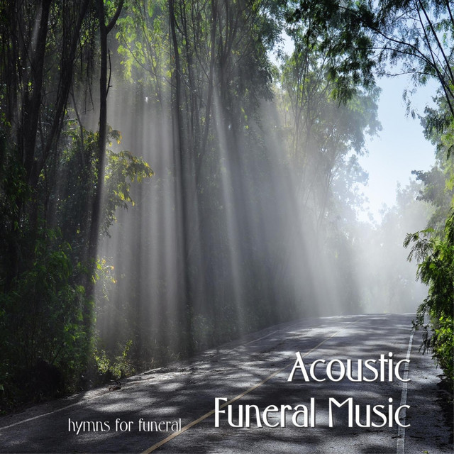 Acoustic Funeral Music - Hymns for Funeral by The Memorial Music