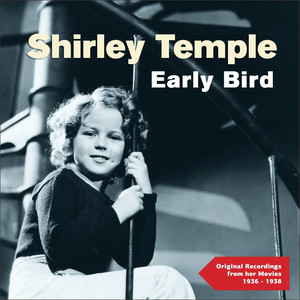 Early Bird (Original Recordings from Her Movies 1936 - 1938) album
