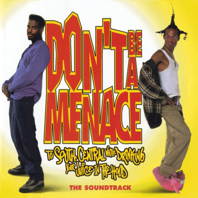dont be a menace to south central while drinking juice in the hood trailer