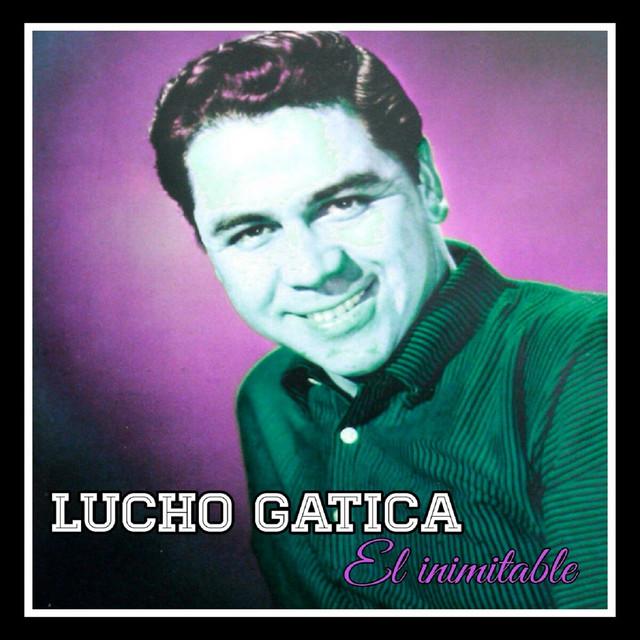 Lucho Gatica, El Inimitable