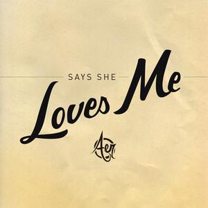 Says She Loves Me - Single