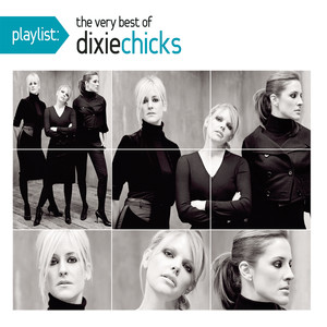 Playlist: The Very Best of Dixie Chicks album