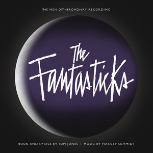 The New Off-Broadway Recording - The Fantasticks