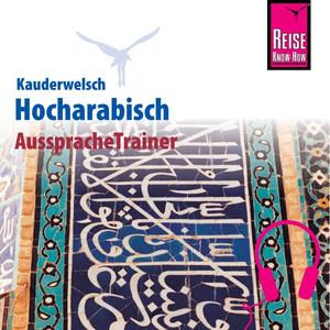 Reise Know-How Kauderwelsch AusspracheTrainer Hocharabisch Audiobook