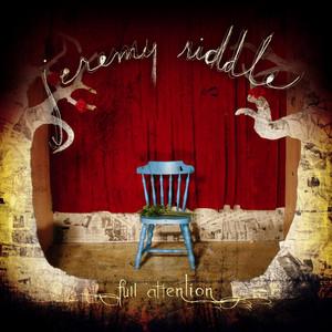 Full Attention - Jeremy Riddle