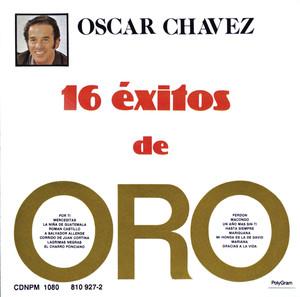 16 Exitos De Oro - Oscar Chávez