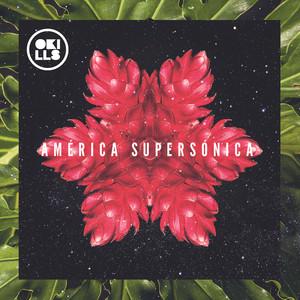 América Supersónica - Okills
