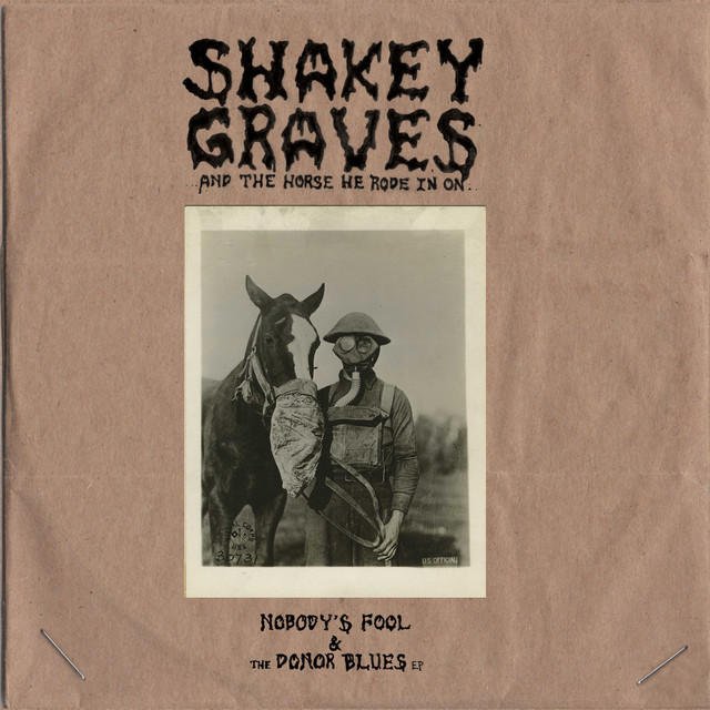Shakey Graves And The Horse He Rode In On (Nobody's Fool and The Donor Blues EP)