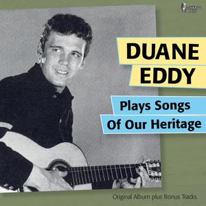 Duane Eddy Plays Songs of Our Heritage (Original Album Plus Bonus Tracks) album