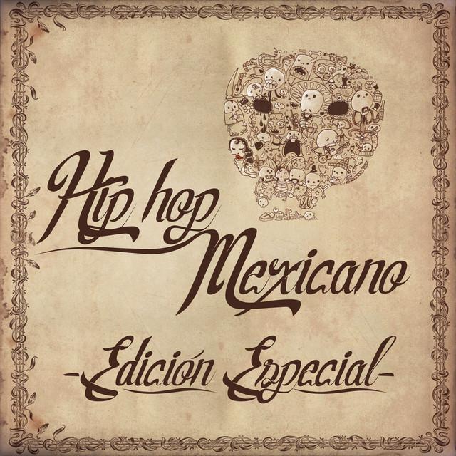 Hip Hop Mexicano, Edición Especial