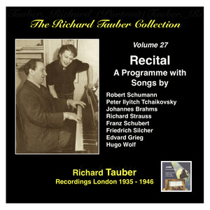 The Richard Tauber Collection, Vol. 27: A Song Recital album