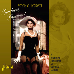 Goodness Gracious ! - A Musical Portrait of Sophia Loren album