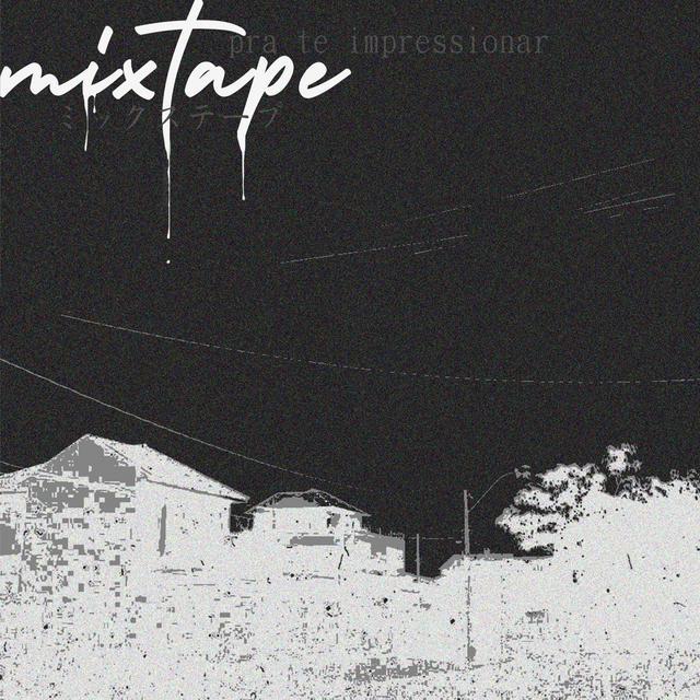 Mixtape Pra Te Impressionar