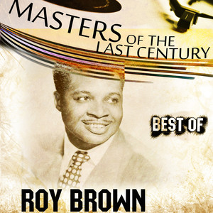 Masters Of The Last Century: Best of Roy Brown