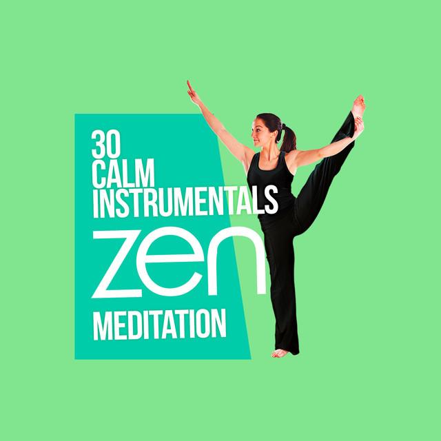 30 Calm Instrumentals: Zen Meditation