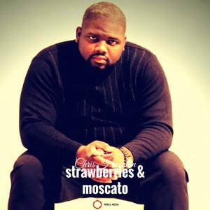 Strawberries & Moscato