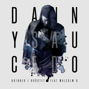 DANNY SAUCEDO, Brinner i bröstet på Spotify