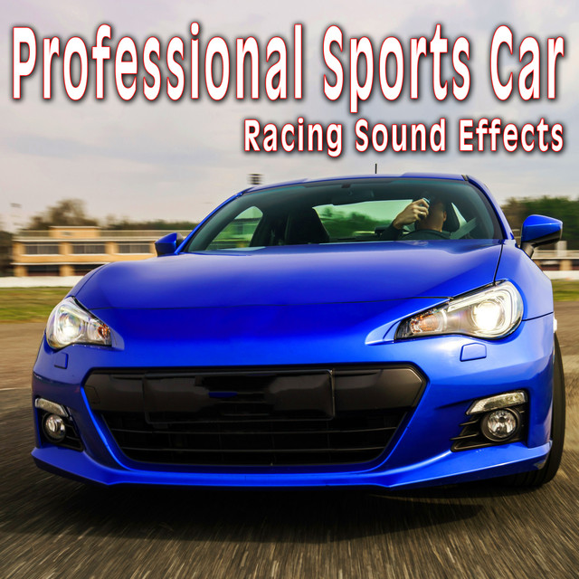 Professional Sports Car Racing Sound Effects by The Hollywood Edge