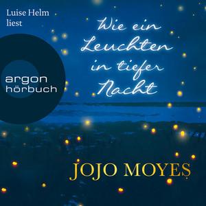 Wie ein Leuchten in tiefer Nacht (Gekürzte Lesefassung) Audiobook