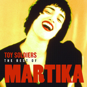 Toy Soldiers: The Best of Martika album