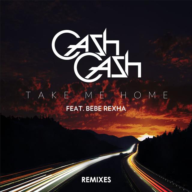 Take Me Home Remixes (feat  Bebe Rexha) by Cash Cash on Spotify