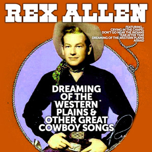 Rex Allen: Dreaming of the Western Plains and Other Great Cowboy Songs album