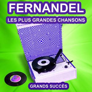 Fernandel chante ses grands succès (Les plus grandes chansons de l'époque) album