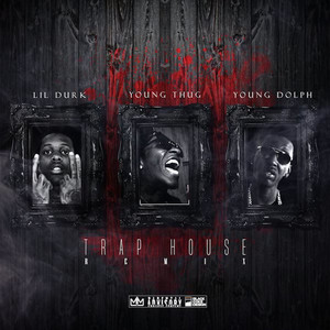 Lil Durk, Young Thug, Young Dolph Trap House (Remix) cover
