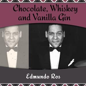 Chocolate, Whiskey and Vanilla Gin
