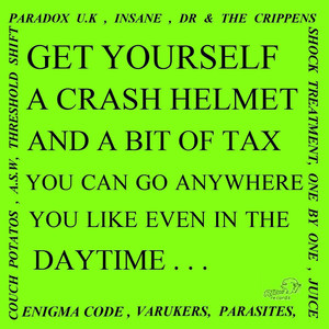 Get Yourself A Crash Helmet And A Bit Of Tax And You Can Go Anywhere You Like Even In The Daytime album
