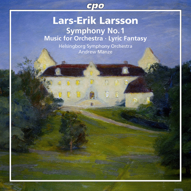 Larsson: Orchestral Works, Vol. 1