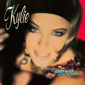 Kylie Minogue Better the Devil You Know - 7