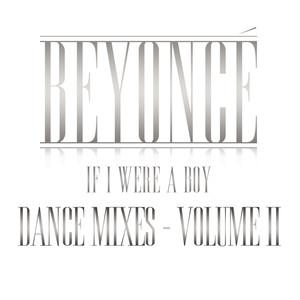 If I Were a Boy (Dance Mixes, Volume II)