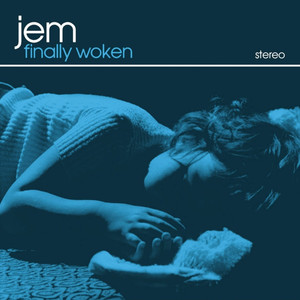 Finally Woken - Jem