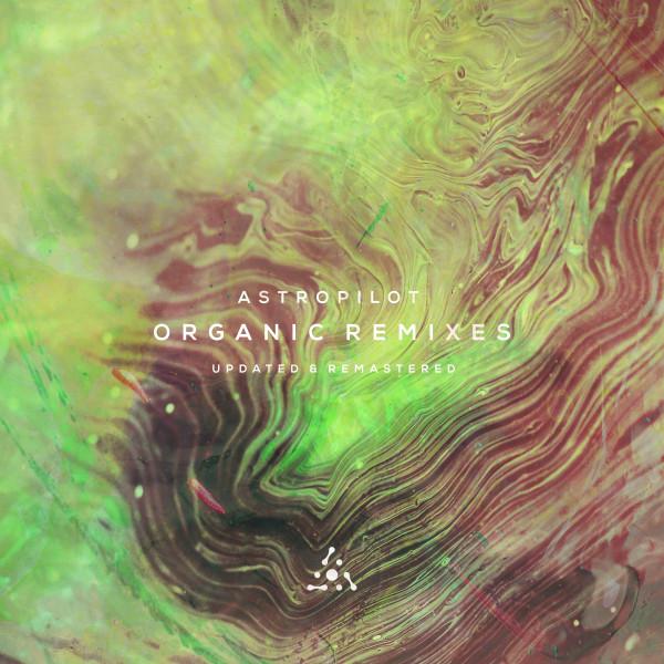 Album cover for Organic Remixes, Pt. II by AstroPilot